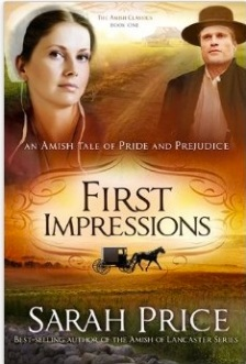 First Impressions: An Amish Tale of Pride & Prejudice by Sarah Price